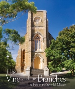The Vine and the Branches: the fruits of the Sevenhill Mission