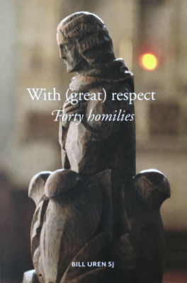 Bill Uren SJ, With (Great) Respect: Forty homilies, Newman College, ISBN 9780646982021
